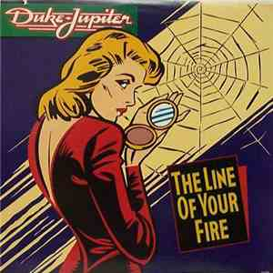 Duke Jupiter - The Line Of Your Fire download
