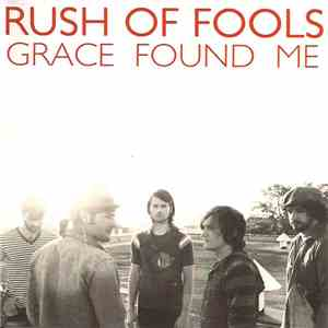 Rush Of Fools - Grace Found Me download
