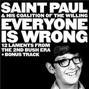 Saint Paul & His Coalition Of The Willing - Everyone Is Wrong download
