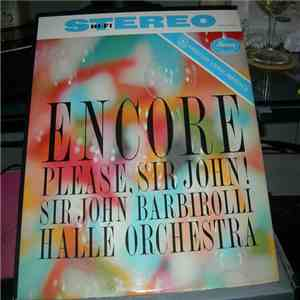 Sir John Barbirolli, Hallé Orchestra - Encore Please, Sir John! download